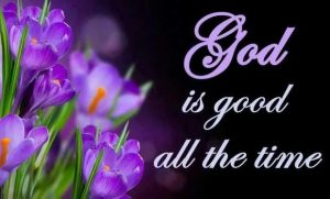 Is God Good All The Time?