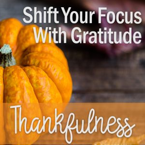 Shift Your Focus With Graditude